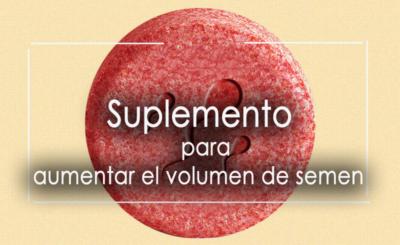 Suplemento que realmente funcionan para aumentar el volumen de semen