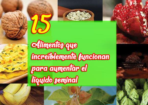 15 Alimentos que increíblemente funcionan para aumentar el líquido seminal