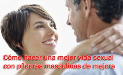 Cómo hacer una mejor vida sexual con píldoras masculinas de mejora