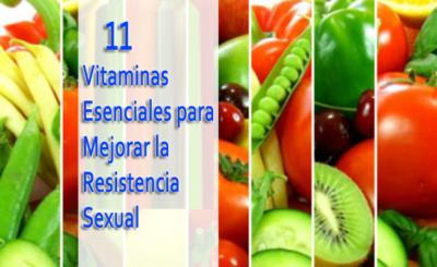 11 vitaminas esenciales para mejorar la resistencia sexual