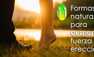 9 formas naturales para fortalecer el tamaño del pene y aumentar la fuerza de la erección