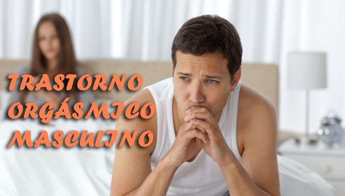 Trastorno Orgásmico Masculino - Causas, síntomas y su tratamiento