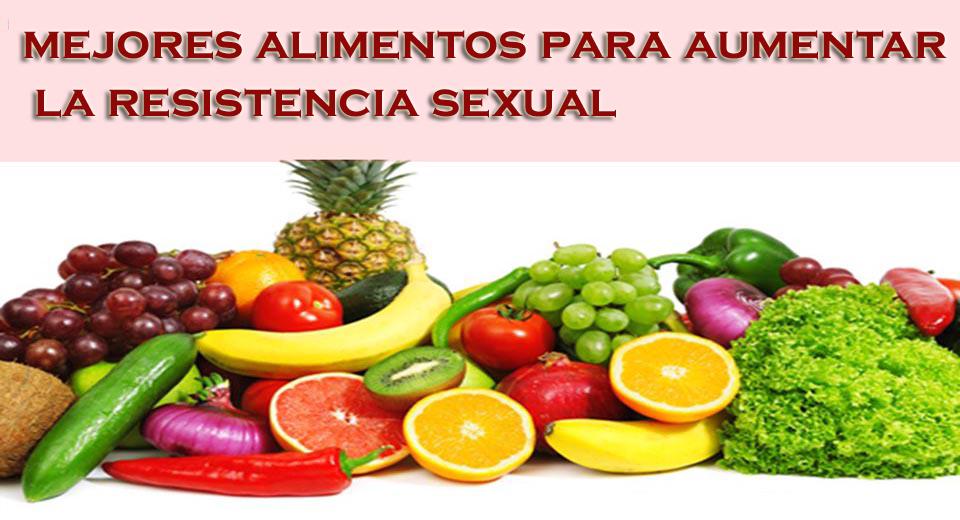 mejores alimentos para aumentar la resistencia sexual