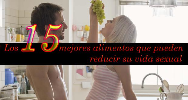 Los 15 mejores alimentos que pueden reducir su vida sexual