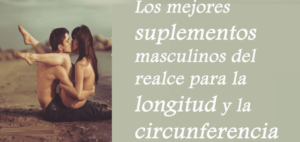 Los mejores suplementos masculinos del realce para la longitud y la circunferencia