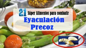21 Súper Alimentos para combatir la eyaculación precoz de forma natural