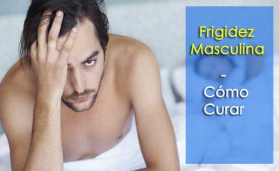 Frigidez masculina: causas, y mejores remedios para superar la condición