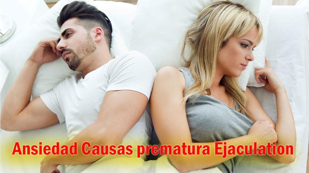 Ansiedad Causas prematura Ejaculation- Cómo tratar