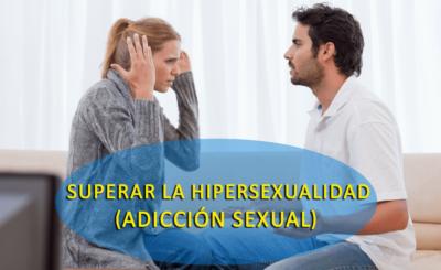 Las mejores maneras de superar la hipersexualidad (adicción sexual)