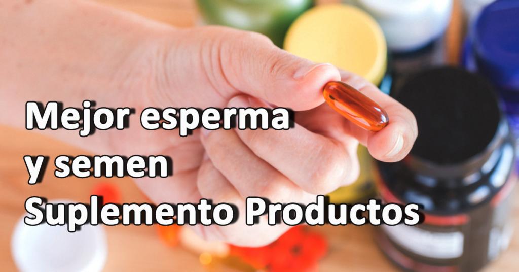 Mejor esperma y semen Suplemento Productos