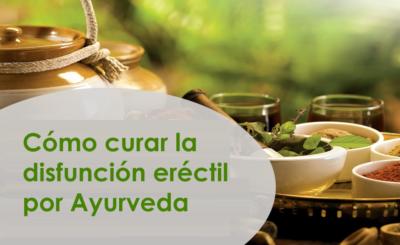 Cómo curar la disfunción eréctil por Ayurveda