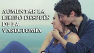 Aumentar la libido después de la vasectomía- Visión general completa sobre los beneficios sexuales después de la vasectomía
