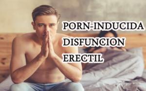 ¿Puede la pornografía estar directamente relacionada con la disfunción eréctil? Revelar la verdad oculta