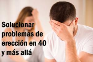 Cómo solucionar problemas de erección en 40 y más allá