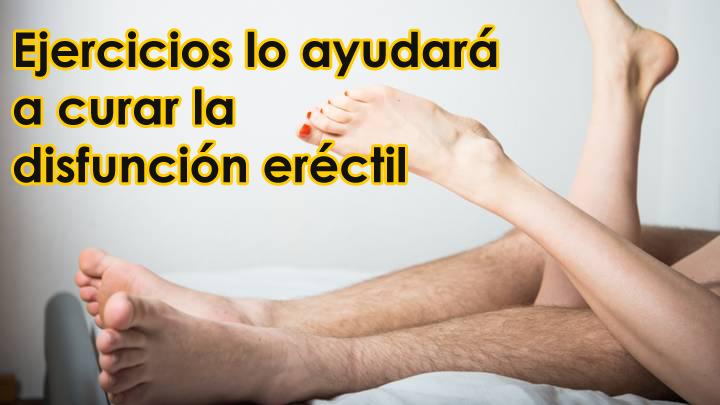 ejercicios lo ayudará a curar la disfunción eréctil