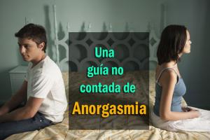 Una guía no contada de Anorgasmia - Superar las dificultades para superar el clima con un compañero