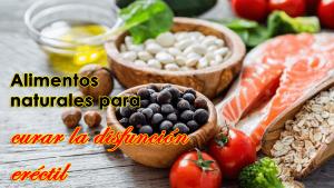 12 alimentos naturales para curar la disfunción eréctil y lograr una erección duradera